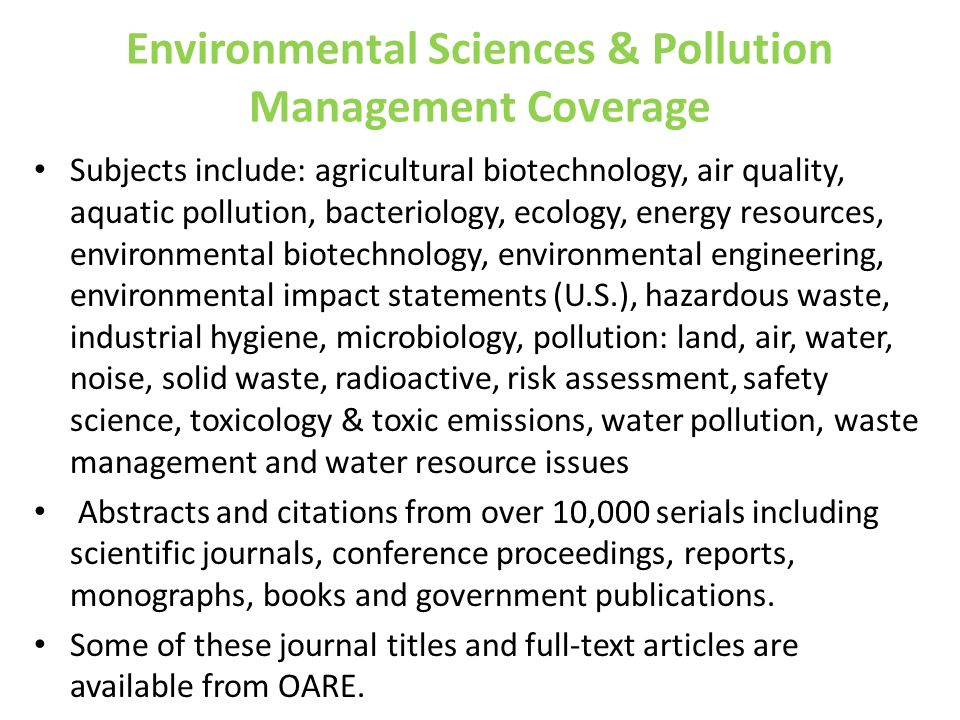Environmental Sciences & Pollution Management Coverage Subjects include: agricultural biotechnology, air quality, aquatic pollution, bacteriology, eco