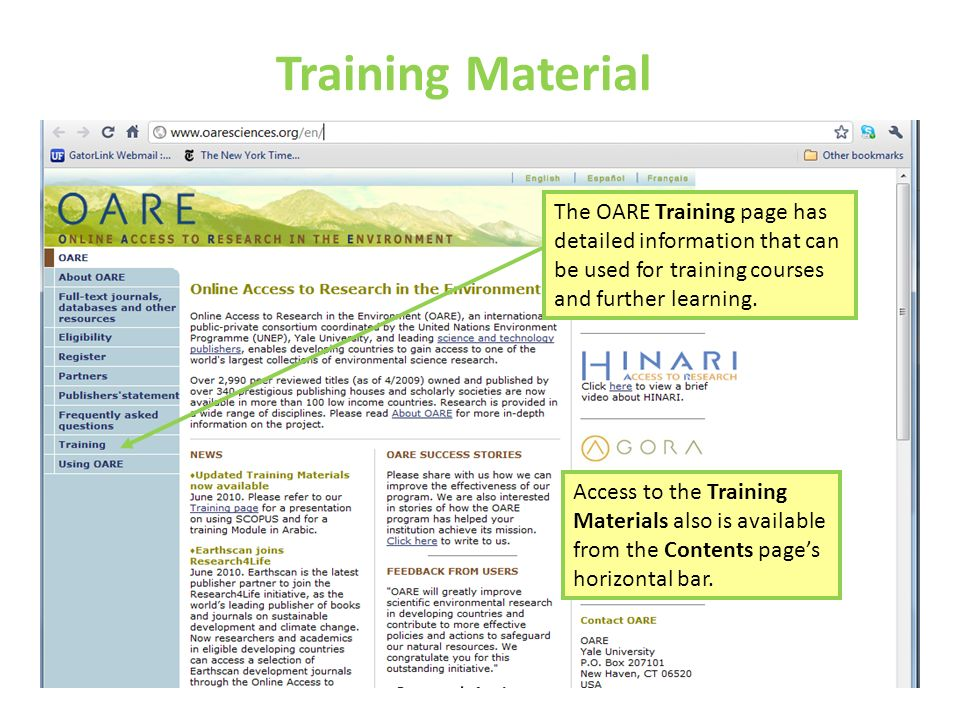 Training Material The OARE Training page has detailed information that can be used for training courses and further learning. Access to the Training M