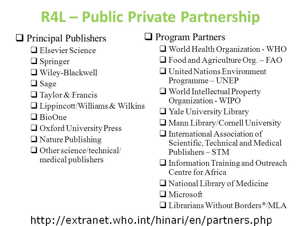 R4L – Public Private Partnership Principal Publishers Elsevier Science Springer Wiley-Blackwell Sage Taylor & Francis Lippincott/Williams & Wilkins Bi