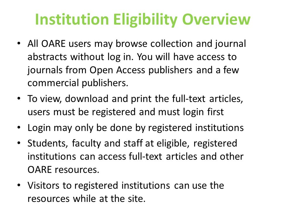 Institution Eligibility Overview All OARE users may browse collection and journal abstracts without log in. You will have access to journals from Open