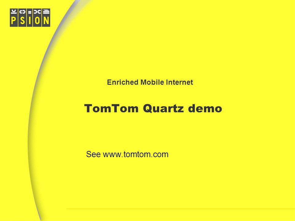 TomTom Quartz demo Enriched Mobile Internet See www.tomtom.com