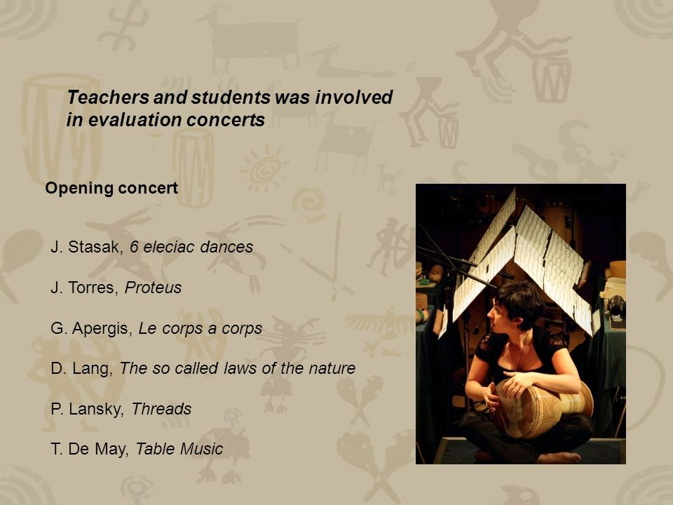 Teachers and students was involved in evaluation concerts Opening concert J.