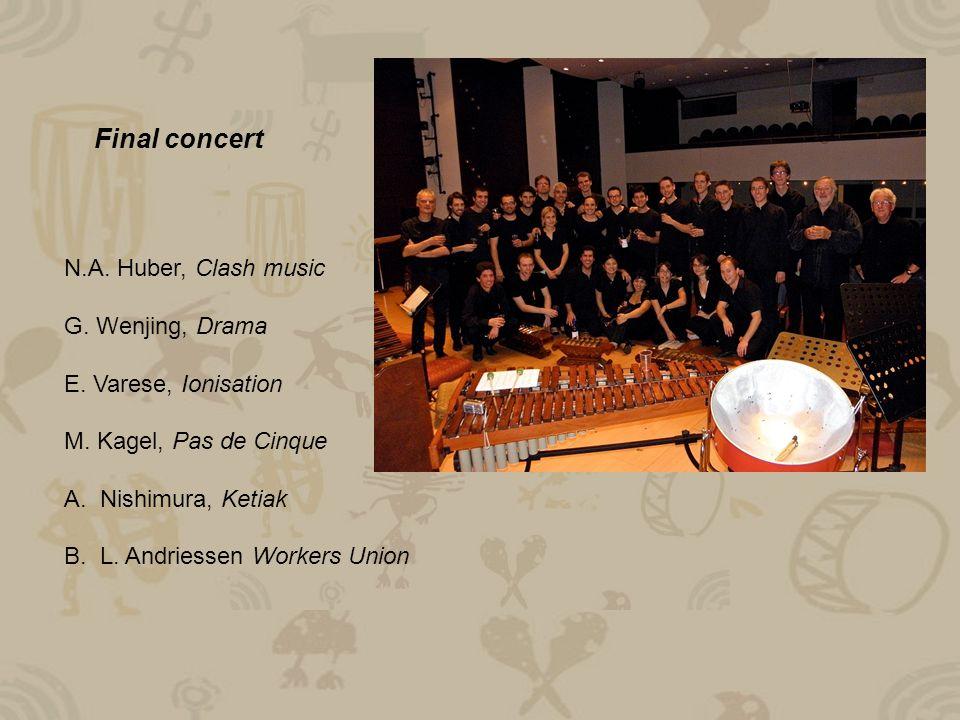 Final concert N.A. Huber, Clash music G. Wenjing, Drama E.
