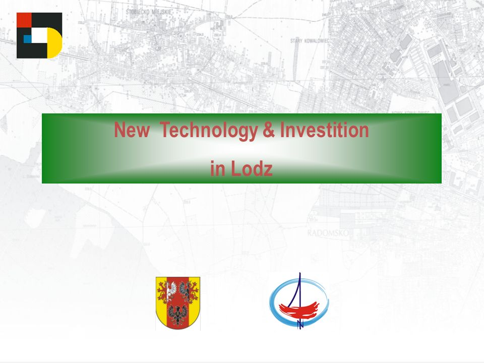 New Technology & Investition in Lodz