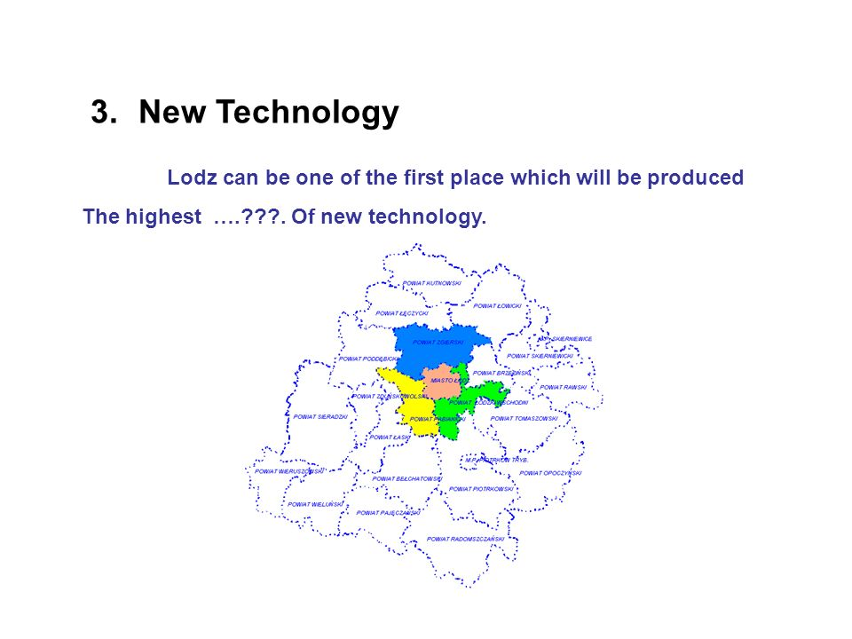 Lodz can be one of the first place which will be produced The highest ….???.