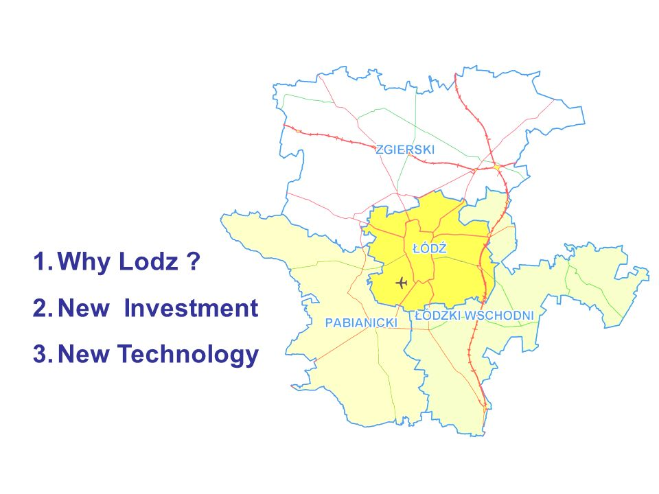 1.Why Lodz ? 2.New Investment 3.New Technology