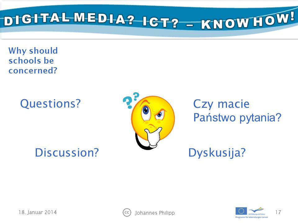 18. Januar 2014 Johannes Philipp 17 Czy macie Pa ństwo pytania.