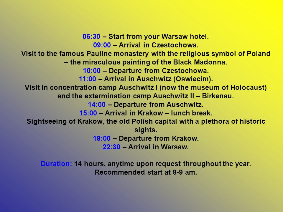 06:30 – Start from your Warsaw hotel. 09:00 – Arrival in Czestochowa.
