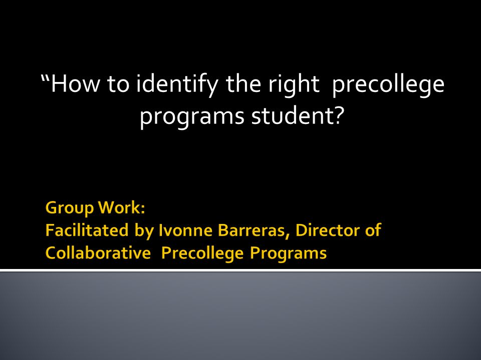 How to identify the right precollege programs student?