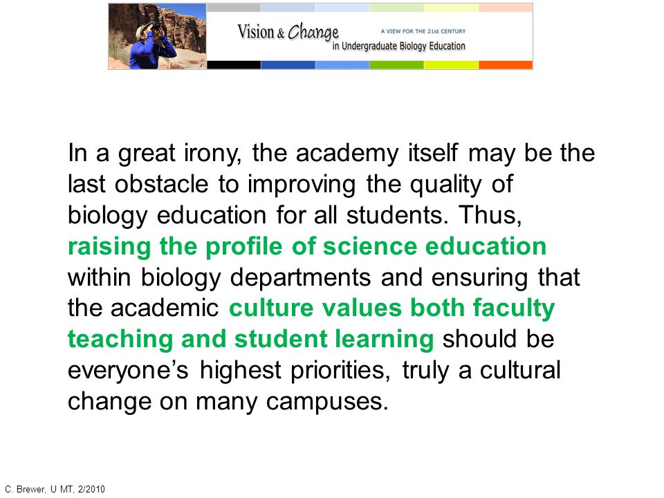 In a great irony, the academy itself may be the last obstacle to improving the quality of biology education for all students. Thus, raising the profil
