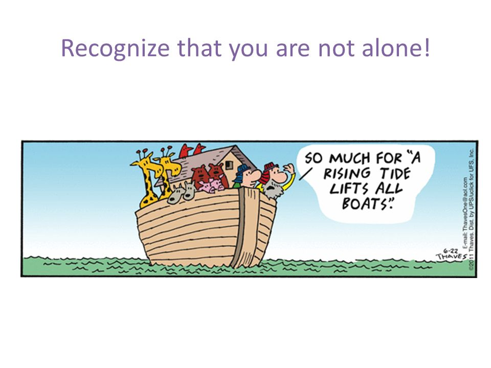 Recognize that you are not alone!