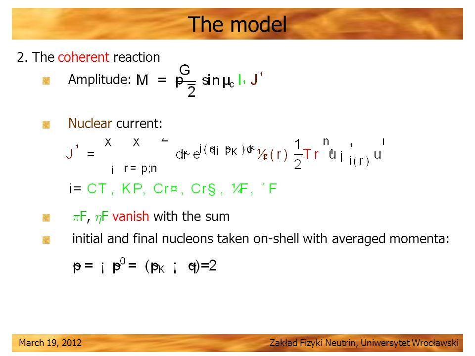 March 19, 2012 Zakład Fizyki Neutrin, Uniwersytet Wrocławski The model 2.