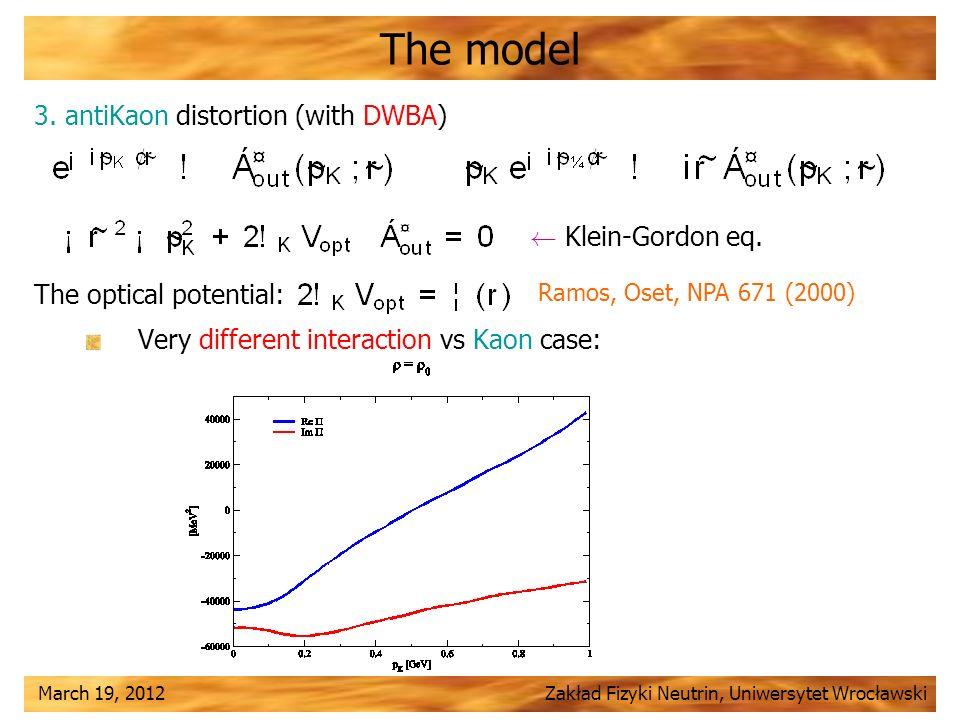 March 19, 2012 Zakład Fizyki Neutrin, Uniwersytet Wrocławski The model 3.