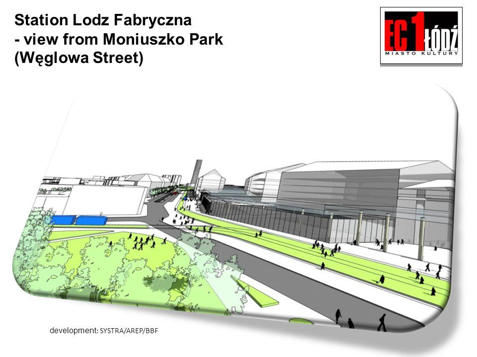 Station Lodz Fabryczna - view from Moniuszko Park (Węglowa Street) development : SYSTRA/AREP/BBF