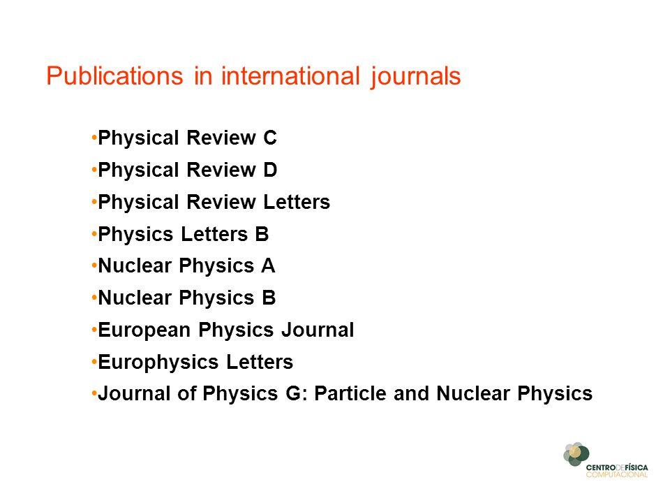 Physical Review C Physical Review D Physical Review Letters Physics Letters B Nuclear Physics A Nuclear Physics B European Physics Journal Europhysics