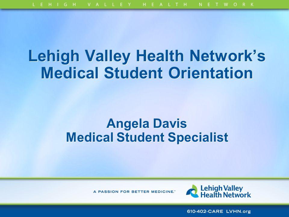 Lehigh Valley Health Networks Medical Student Orientation Angela Davis Medical Student Specialist