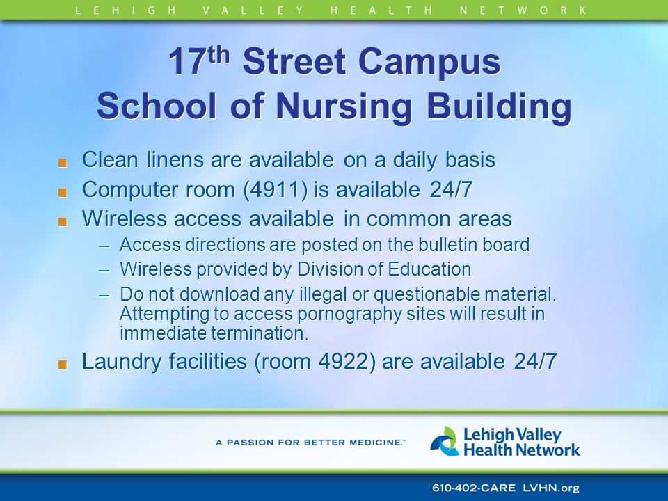 17 th Street Campus School of Nursing Building Clean linens are available on a daily basis Computer room (4911) is available 24/7 Wireless access avai