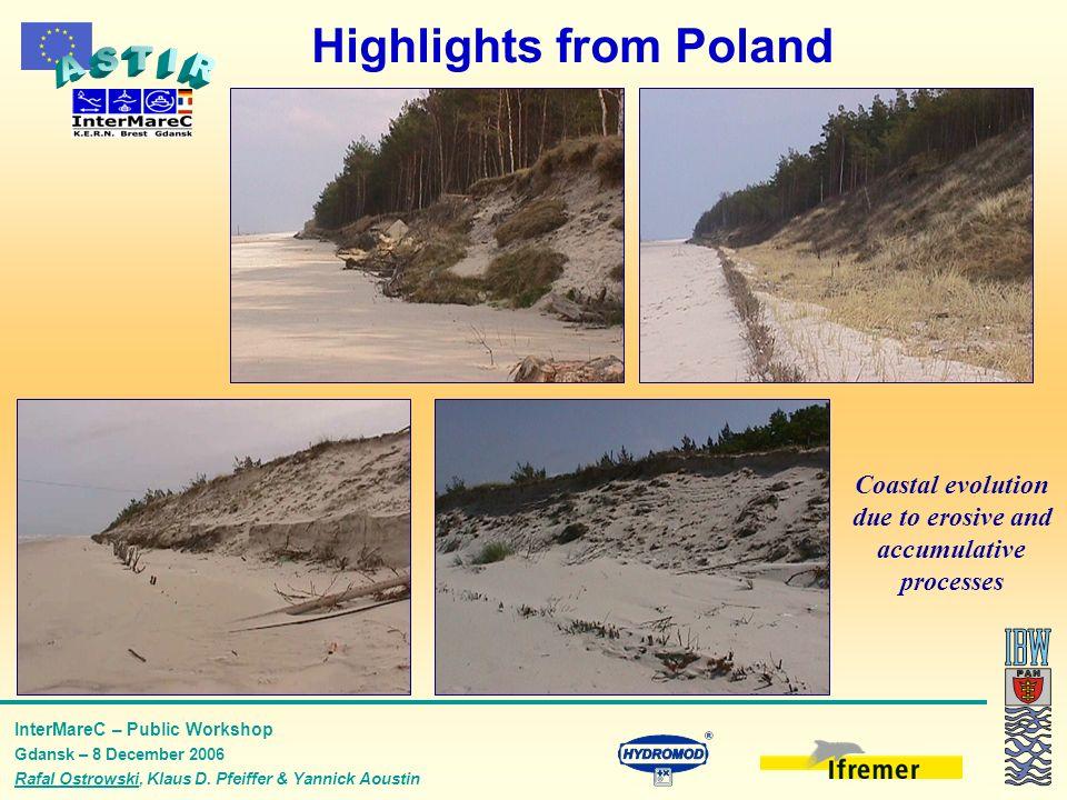 InterMareC – Public Workshop Gdansk – 8 December 2006 Rafal Ostrowski, Klaus D. Pfeiffer & Yannick Aoustin Highlights from Poland Coastal evolution du