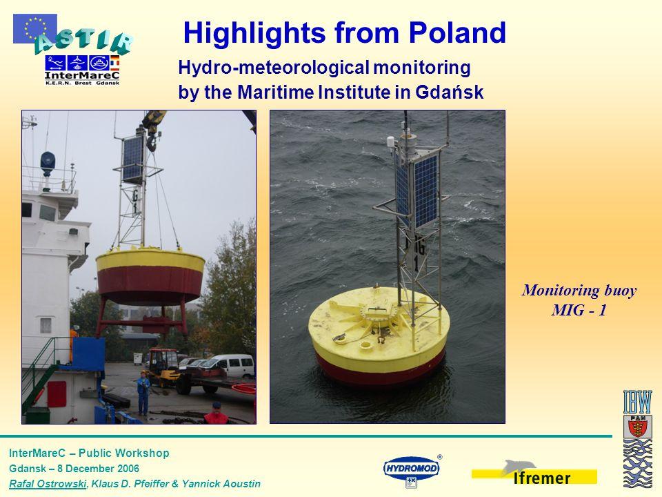 InterMareC – Public Workshop Gdansk – 8 December 2006 Rafal Ostrowski, Klaus D. Pfeiffer & Yannick Aoustin Highlights from Poland Monitoring buoy MIG