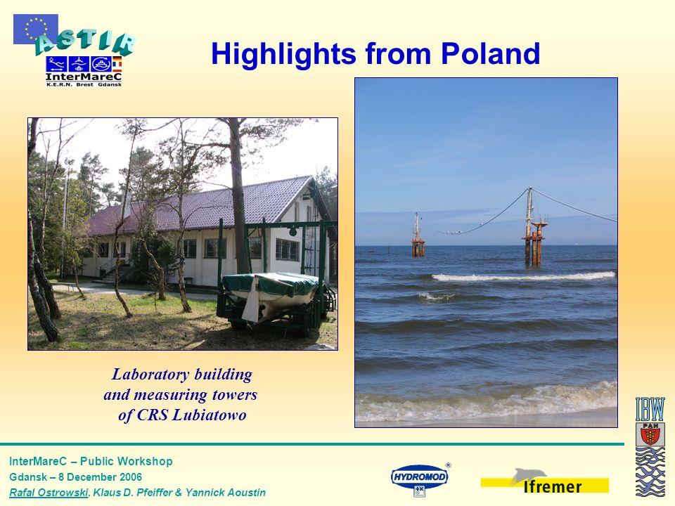 InterMareC – Public Workshop Gdansk – 8 December 2006 Rafal Ostrowski, Klaus D. Pfeiffer & Yannick Aoustin Highlights from Poland Laboratory building