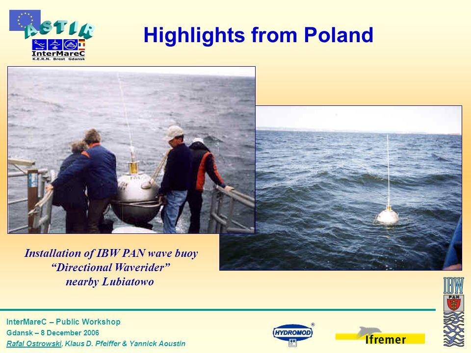 InterMareC – Public Workshop Gdansk – 8 December 2006 Rafal Ostrowski, Klaus D. Pfeiffer & Yannick Aoustin Highlights from Poland Installation of IBW