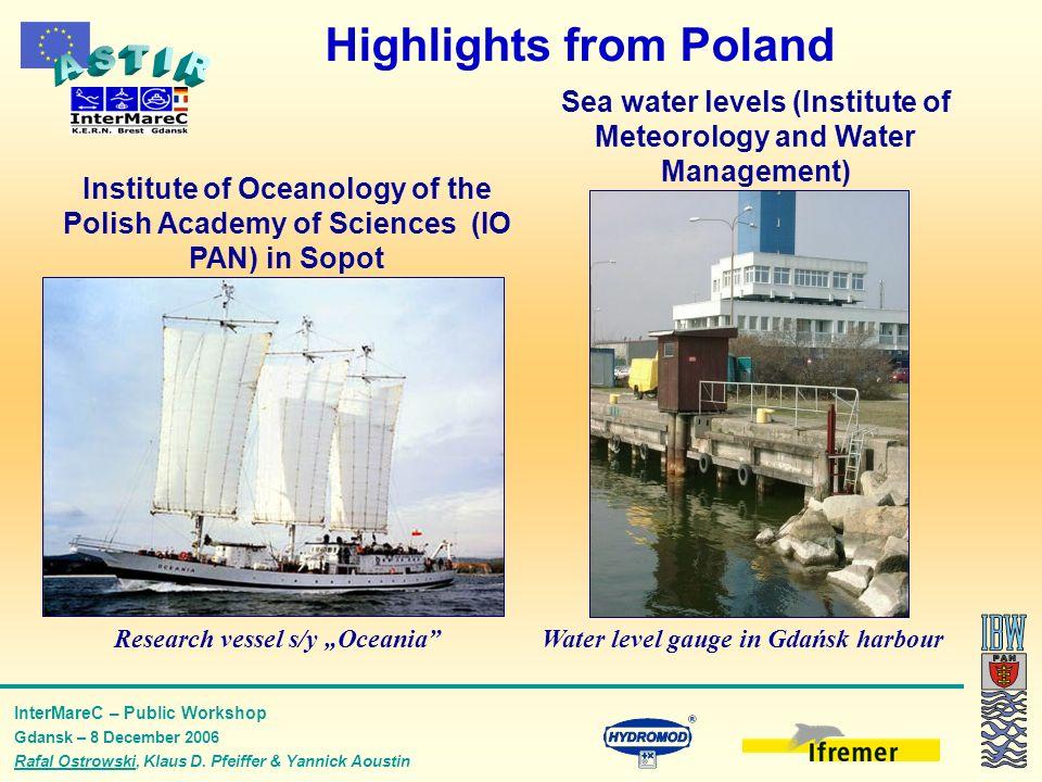 InterMareC – Public Workshop Gdansk – 8 December 2006 Rafal Ostrowski, Klaus D. Pfeiffer & Yannick Aoustin Highlights from Poland Water level gauge in