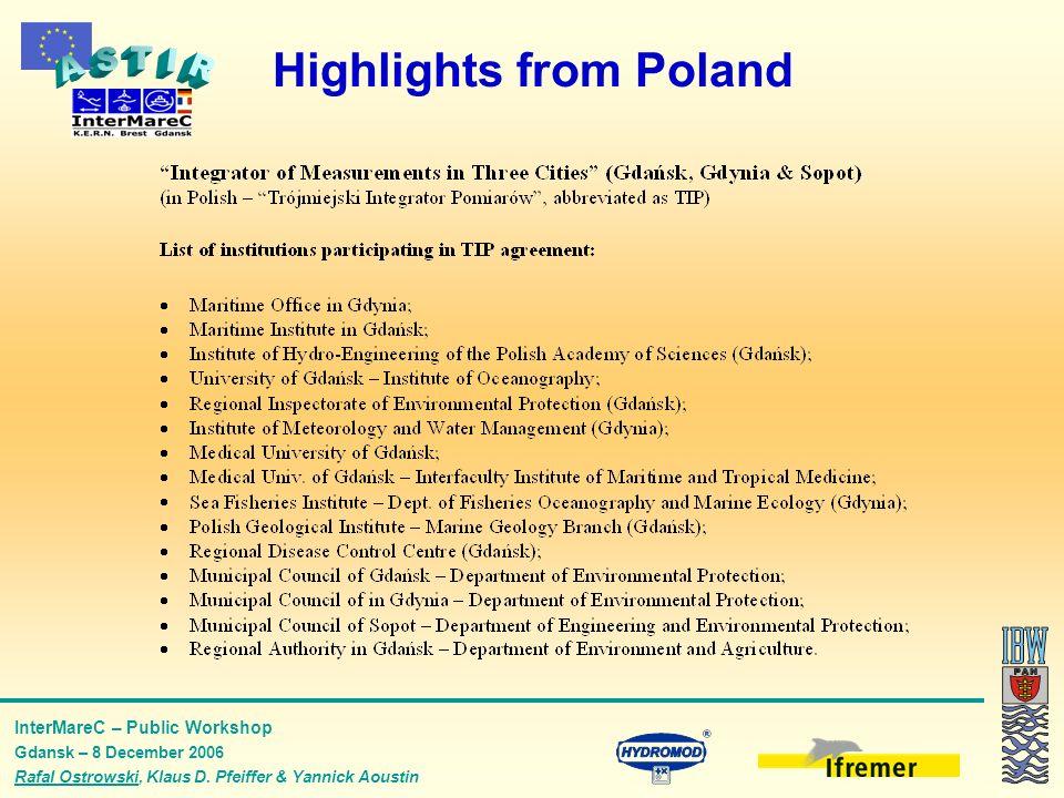 InterMareC – Public Workshop Gdansk – 8 December 2006 Rafal Ostrowski, Klaus D. Pfeiffer & Yannick Aoustin Highlights from Poland