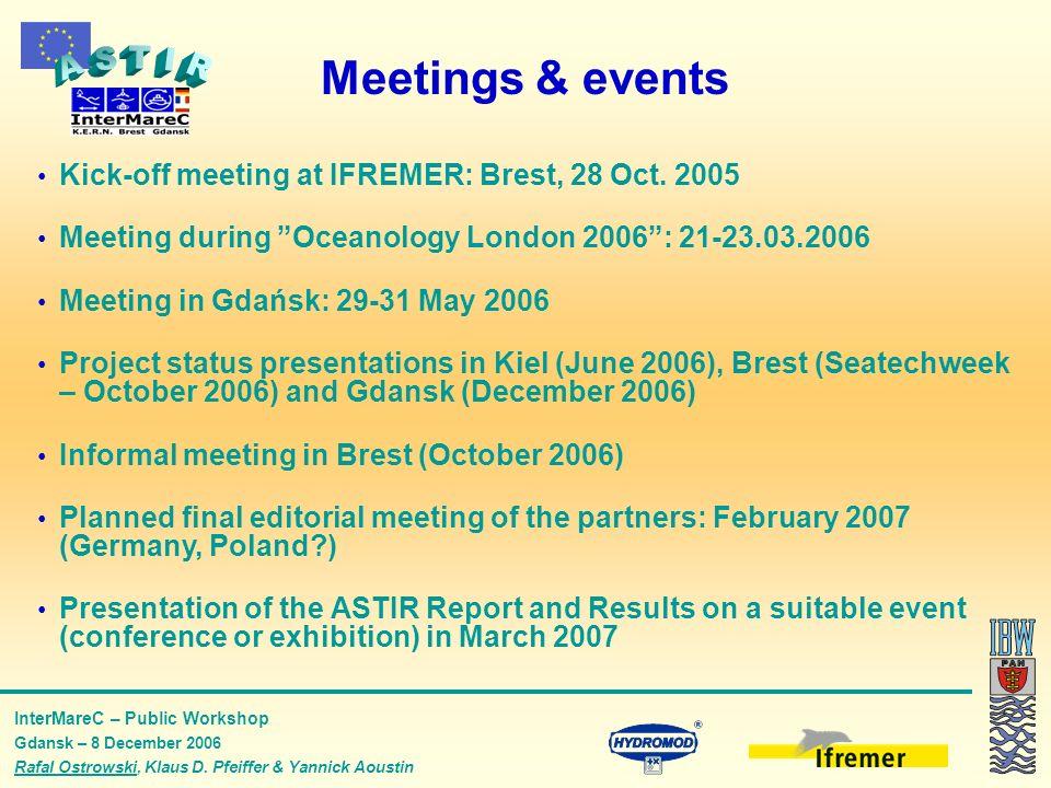 InterMareC – Public Workshop Gdansk – 8 December 2006 Rafal Ostrowski, Klaus D. Pfeiffer & Yannick Aoustin Kick-off meeting at IFREMER: Brest, 28 Oct.