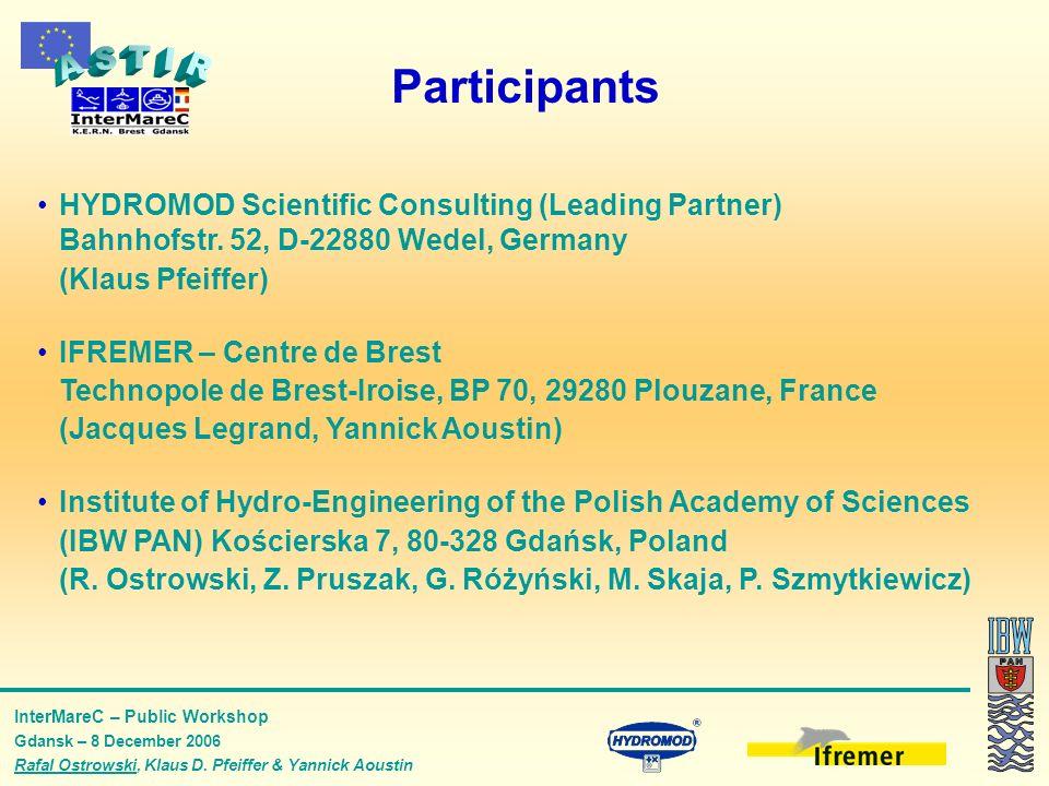 InterMareC – Public Workshop Gdansk – 8 December 2006 Rafal Ostrowski, Klaus D. Pfeiffer & Yannick Aoustin HYDROMOD Scientific Consulting (Leading Par