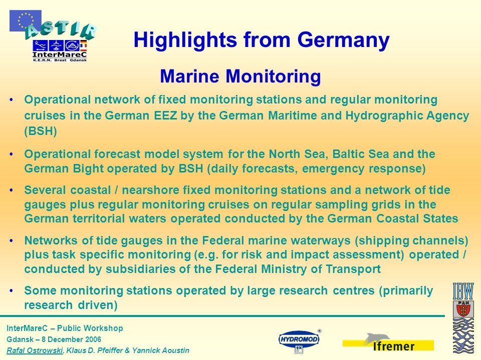 InterMareC – Public Workshop Gdansk – 8 December 2006 Rafal Ostrowski, Klaus D. Pfeiffer & Yannick Aoustin Highlights from Germany Marine Monitoring O