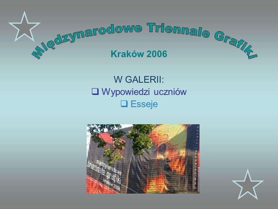 Kraków 2006 W GALERII: Wypowiedzi uczniów Esseje