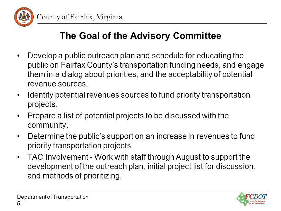 County of Fairfax, Virginia The Goal of the Advisory Committee Develop a public outreach plan and schedule for educating the public on Fairfax Countys