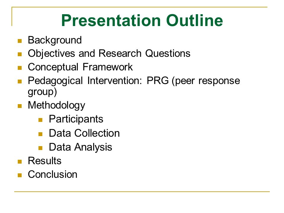 Presentation Outline Background Objectives and Research Questions Conceptual Framework Pedagogical Intervention: PRG (peer response group) Methodology