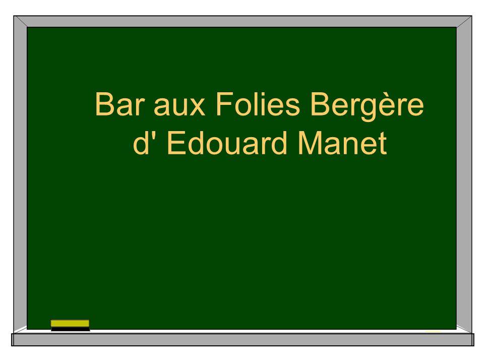 Bar aux Folies Bergère d Edouard Manet