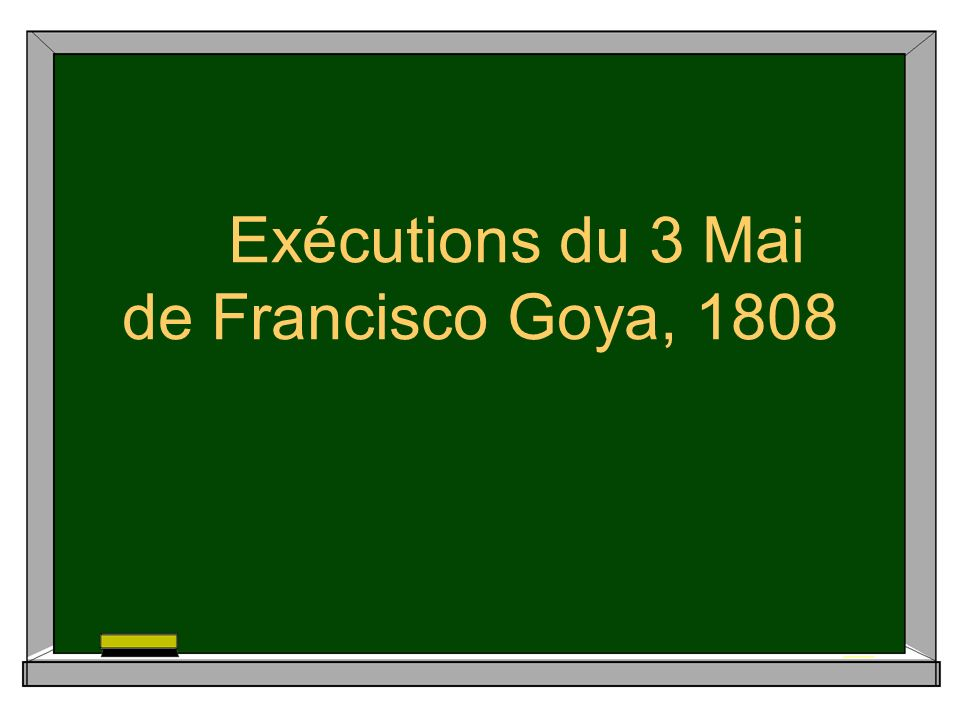 Exécutions du 3 Mai de Francisco Goya, 1808