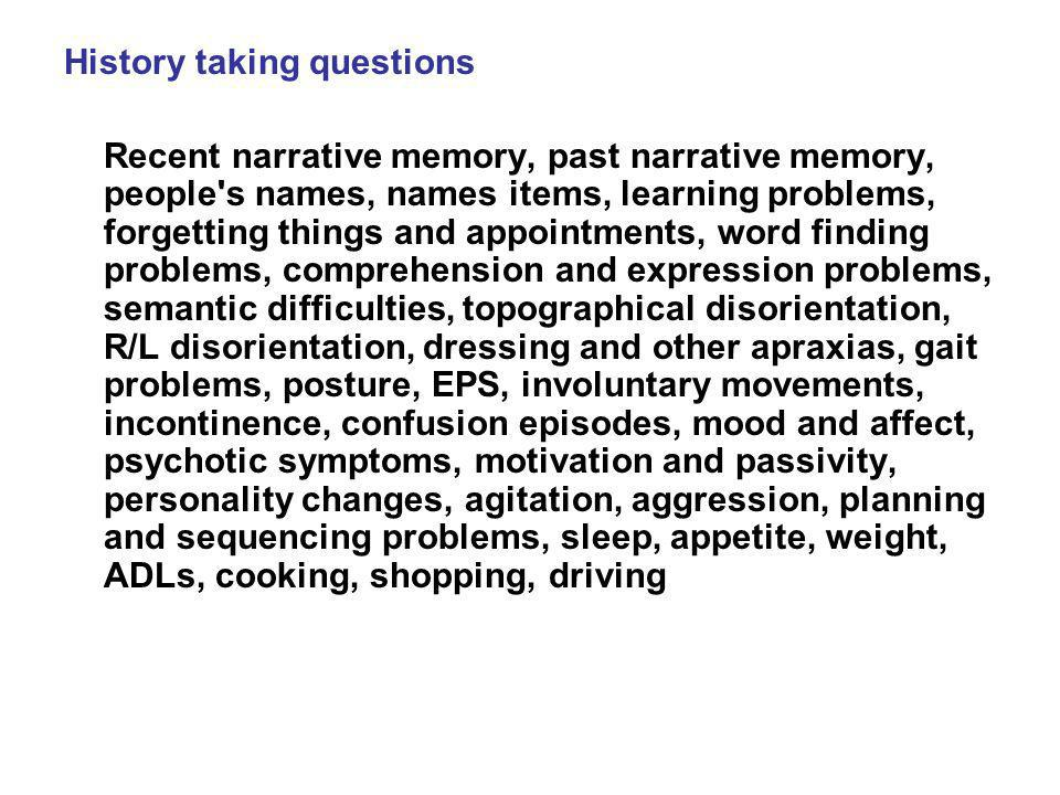 History taking questions Recent narrative memory, past narrative memory, people's names, names items, learning problems, forgetting things and appoint