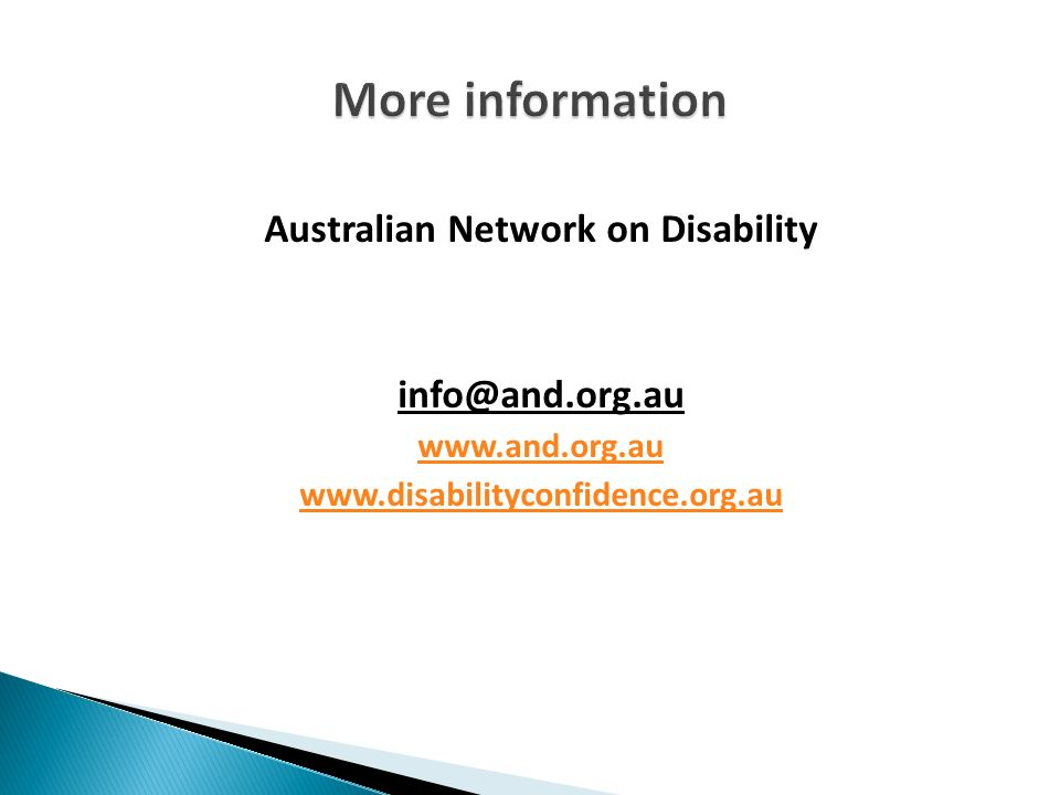 Australian Network on Disability info@and.org.au www.and.org.au www.disabilityconfidence.org.au