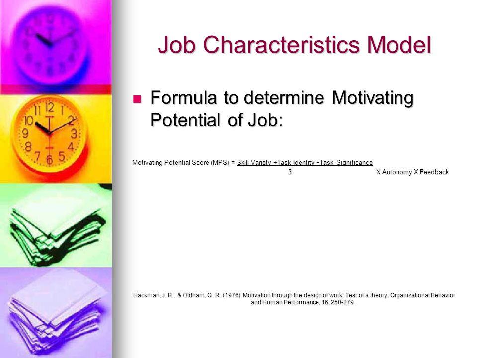 Job Characteristics Model Formula to determine Motivating Potential of Job: Formula to determine Motivating Potential of Job: Motivating Potential Sco