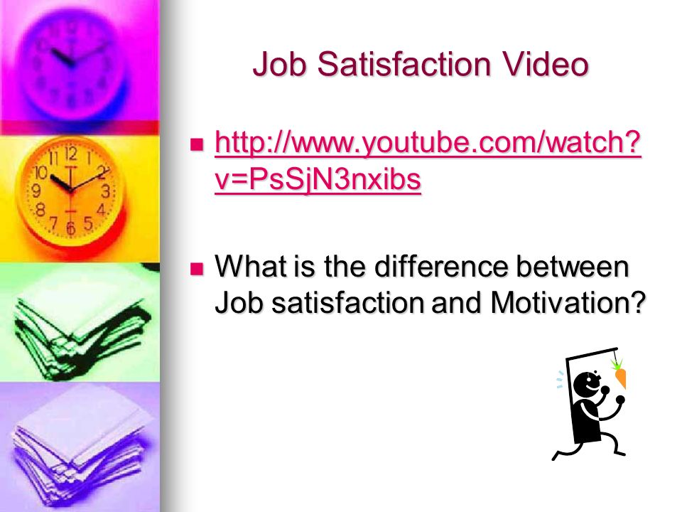 Effects of Job Satisfaction Outside Work Positive correlation with Job satisfaction and positive physical and mental health.
