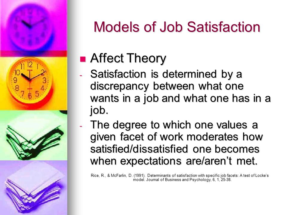 Models of Job Satisfaction Dispositional Theory Dispositional Theory - The theory suggests that people have innate dispositions that cause them to have tendencies toward a certain level of satisfaction, regardless of ones job.