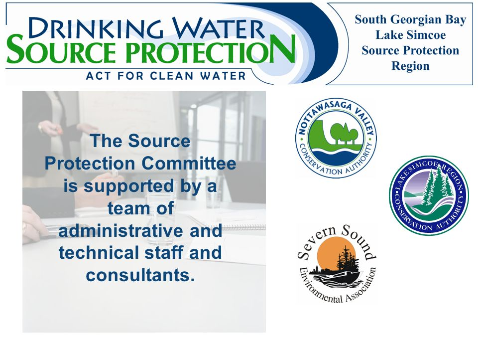 The Source Protection Committee is supported by a team of administrative and technical staff and consultants.