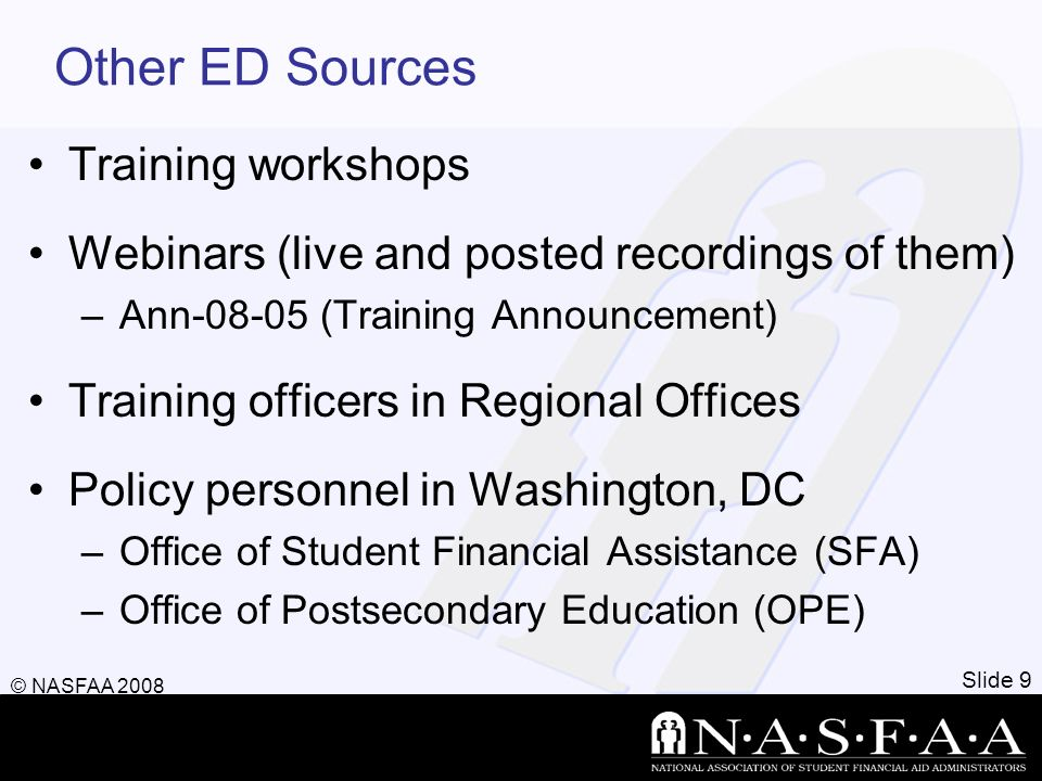 Other ED Sources Training workshops Webinars (live and posted recordings of them) –Ann-08-05 (Training Announcement) Training officers in Regional Off