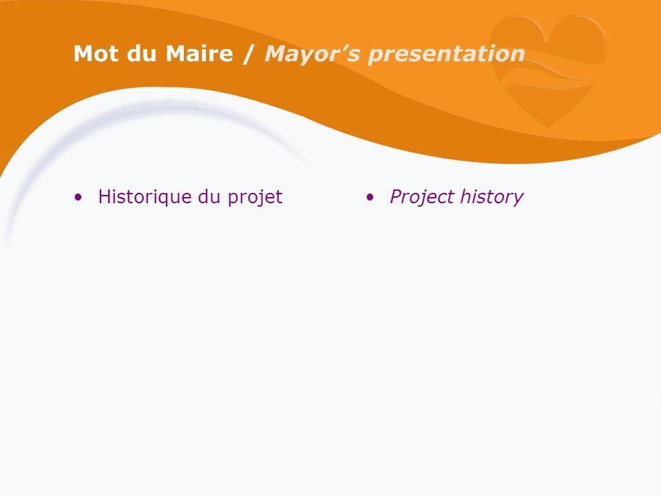 Mot du Maire / Mayors presentation Historique du projetProject history