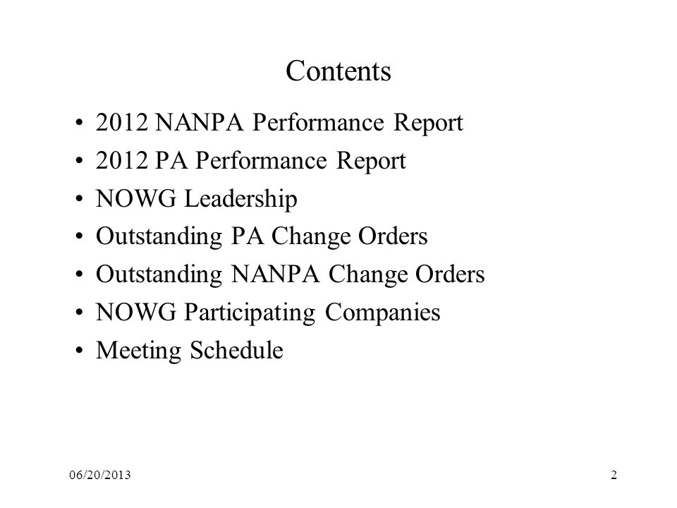 Contents 2012 NANPA Performance Report 2012 PA Performance Report NOWG Leadership Outstanding PA Change Orders Outstanding NANPA Change Orders NOWG Pa