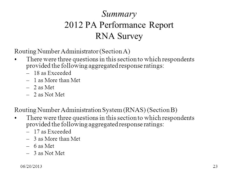 06/20/201323 Summary 2012 PA Performance Report RNA Survey Routing Number Administrator (Section A) There were three questions in this section to whic