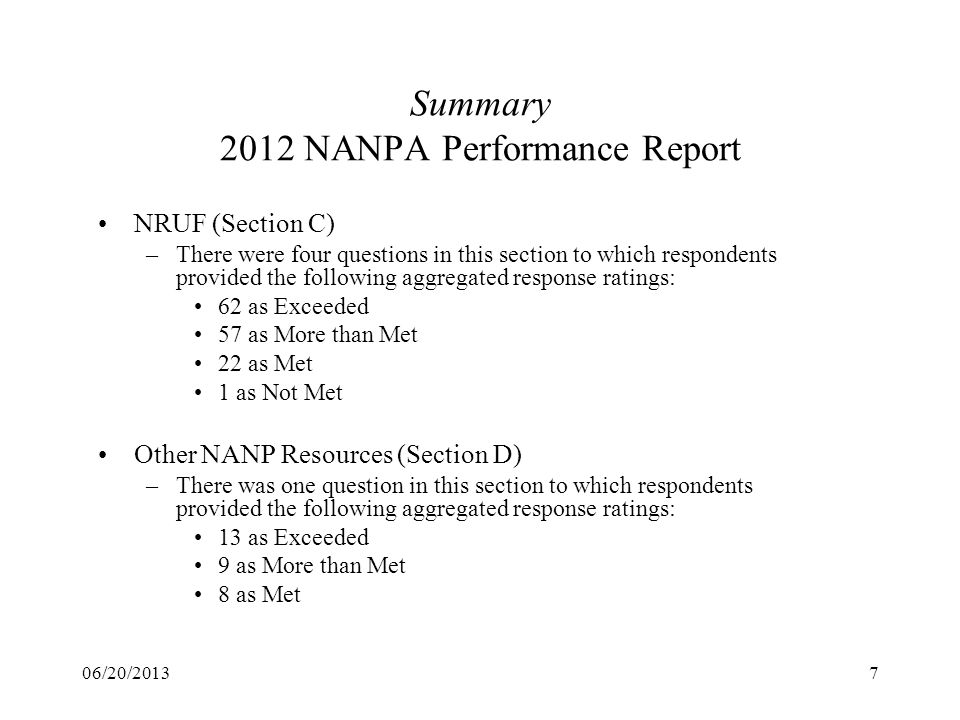 06/20/20137 Summary 2012 NANPA Performance Report NRUF (Section C) –There were four questions in this section to which respondents provided the follow