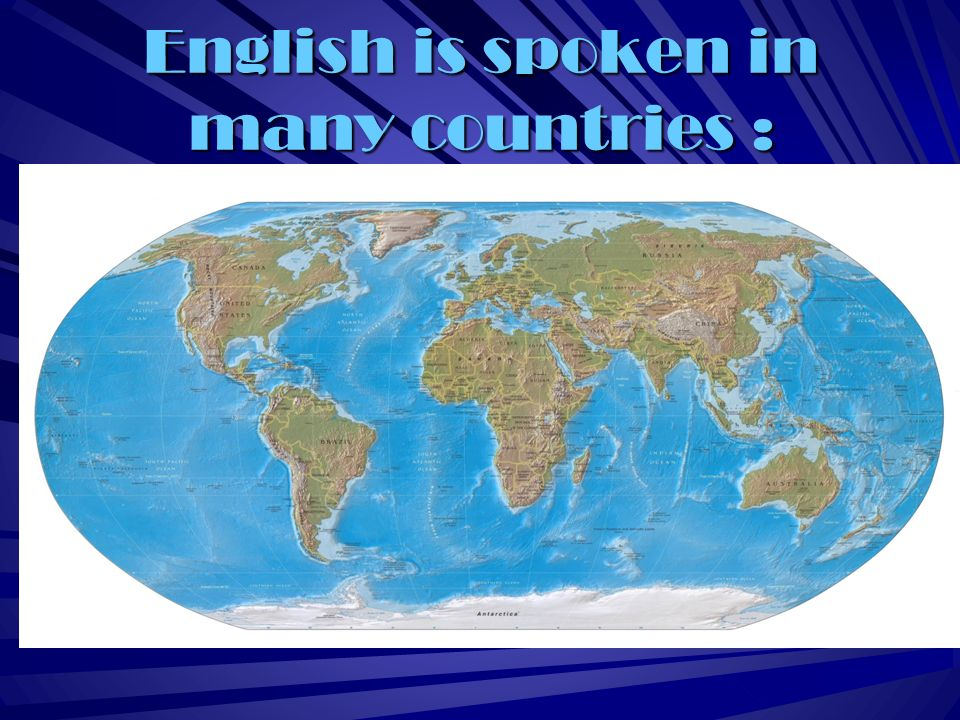 English is spoken in many countries :