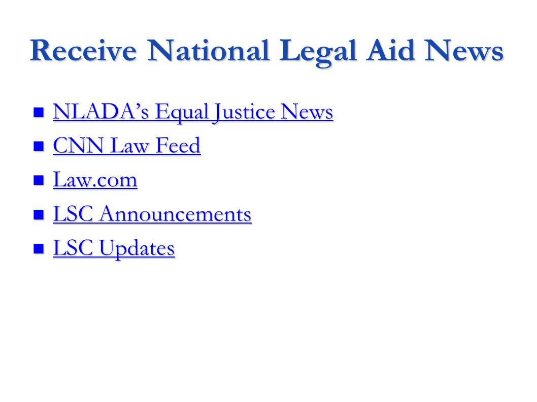 Receive National Legal Aid News NLADAs Equal Justice News NLADAs Equal Justice News NLADAs Equal Justice News NLADAs Equal Justice News CNN Law Feed C