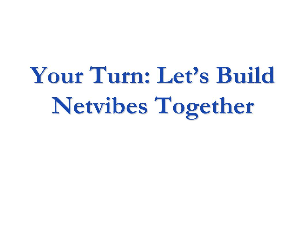 Your Turn: Lets Build Netvibes Together