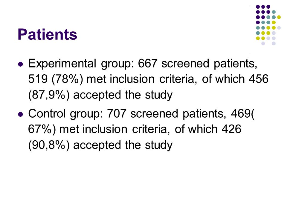 Patients Experimental group: 667 screened patients, 519 (78%) met inclusion criteria, of which 456 (87,9%) accepted the study Control group: 707 screened patients, 469( 67%) met inclusion criteria, of which 426 (90,8%) accepted the study